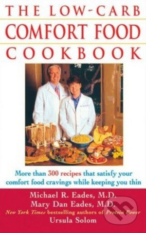 The Low-Carb Comfort Food Cookbook - Mary Dan Eades a kol.
