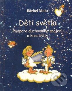 Děti světla - Bärbel Mohr