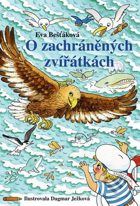 O zachráněných zvířatkách - Eva Bešťáková, Dagmar Ježková