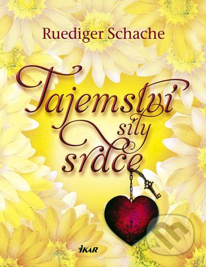 Tajemství síly srdce - Ruediger Schache