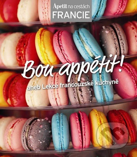 Bon appétit! - kuchařka z edice Apetit na cestách - Francie -