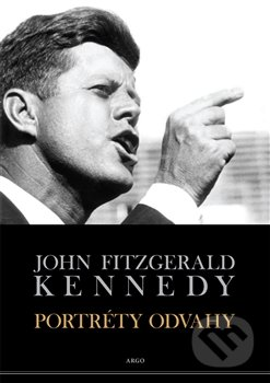 Argo Portréty odvahy - John Fitzgerald Kennedy