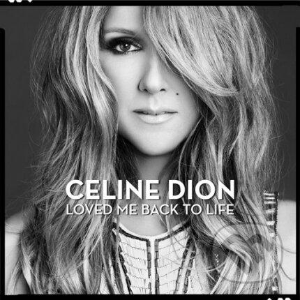 Celine Dion: Loved Me Back To Life - Celine Dion