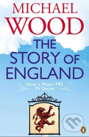 The Story of England - Michael Wood