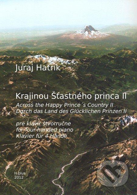 Krajinou Šťastného princa II - Juraj Hatrík