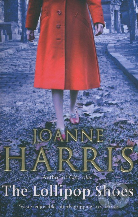 The Lollipop Shoes - Joanne Harris