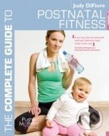 The Complete Guide to Postnatal Fitness - Judy DiFiore