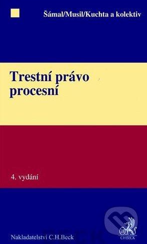 Trestní právo procesní - Pavel Šámal, Jan Musil, Josef Kuchta