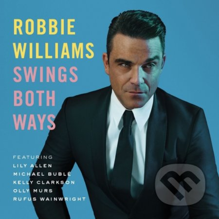 Robbie Williams: Swings Both Ways - Robbie Williams