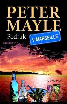 Podfuk v Marseille - Peter Mayle