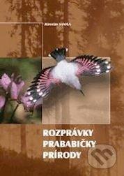 Rozprávky prababičky prírody - Miroslav Saniga