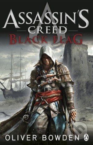 Assassins Creed: Black Flag - Oliver Bowden