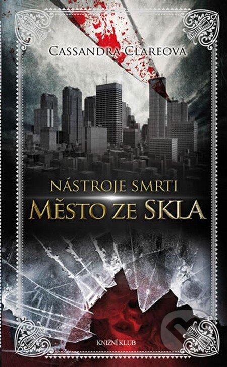Nástroje smrti 3: Město ze skla - Cassandra Clare