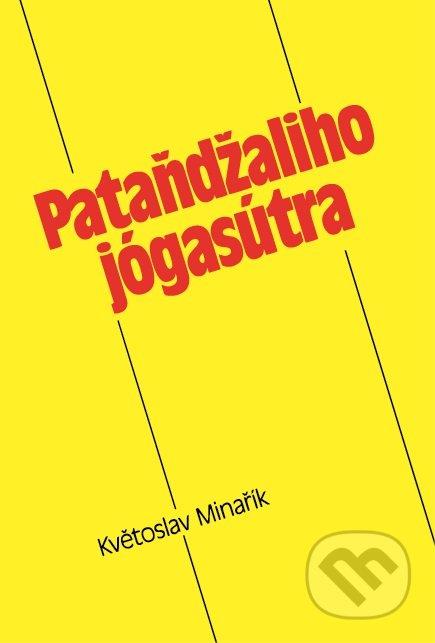 Pataňdžaliho jógasútra - Květoslav Minařík