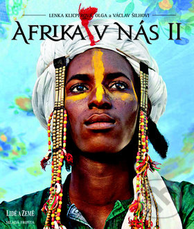 Afrika v nás II - Lenka Klicperová, Olga Šilhová, Václav Šilha