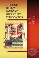 Stručné dějiny latinské literatury středověku - Jana Nechutová, Dana Stehlíková