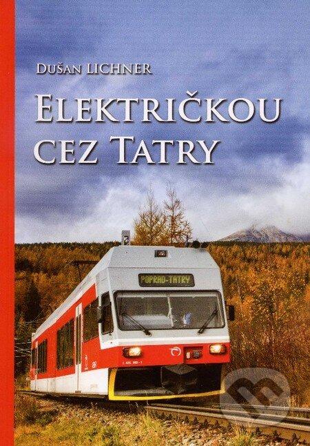 Električkou cez Tatry - Dušan Lichner