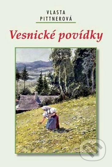 Vesnické povídky - Vlasta Pittnerová