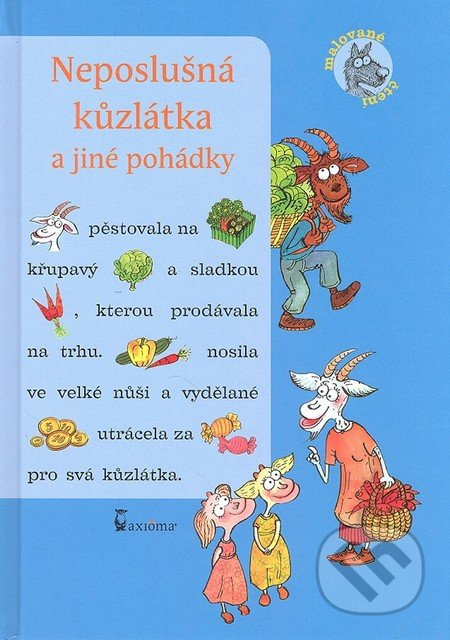 Neposlušná kůzlátka a jíné pohádky - Ivana Kocmanová, Alena Schulz