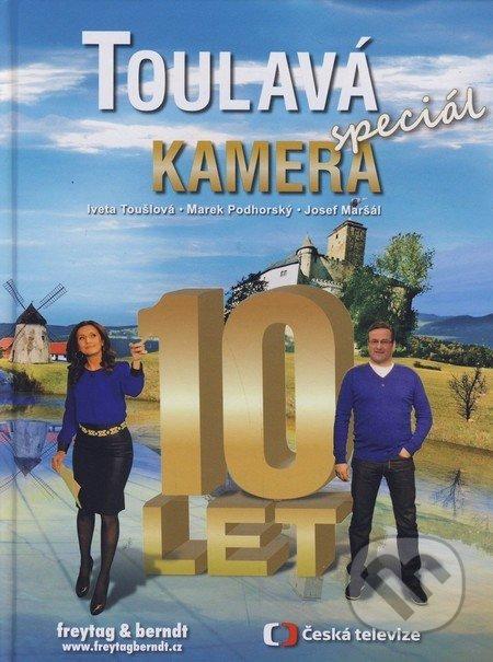 Toulavá kamera - Speciál - Josef Maršál, Marek Podhorský, Iveta Toušlová