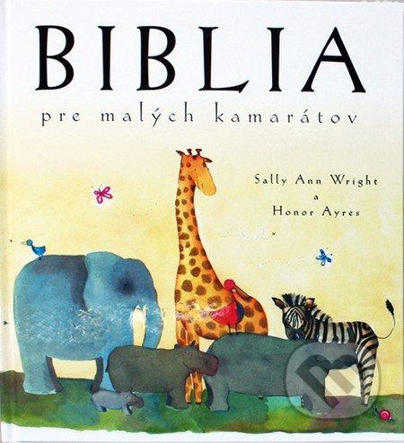 Biblia pre malých kamarátov - Sally Ann Wright, Honor Ayres