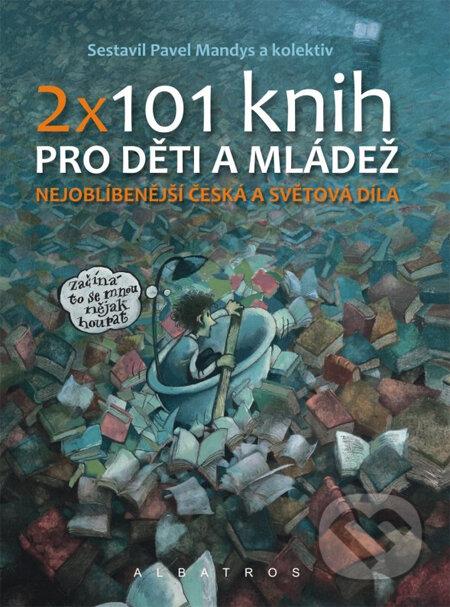 2 x 101 knih pro děti a mládež - Pavel Mandys a kol.
