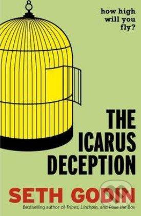 The Icarus Deception - Seth Godin