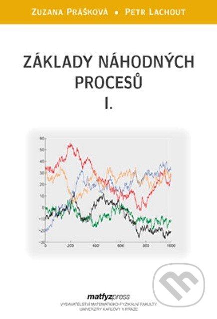 Základy náhodných procesů - Zuzana Prášková, Petr Lachout
