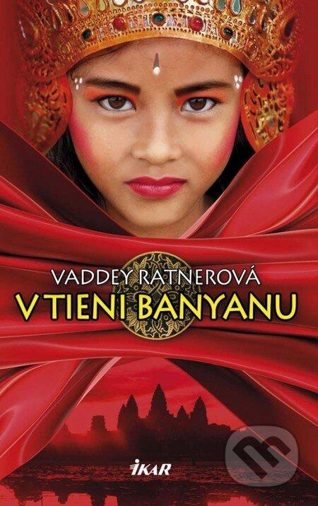 V tieni Banyanu - Vaddey Ratnerová