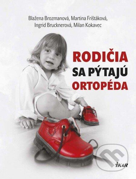 Rodičia sa pýtajú ortopéda - Blažena Brozmanová, Martina Frištáková, Ingrid Brucknerová, Milan Kokavec