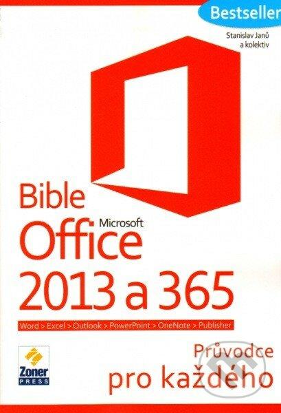 Bible Microsoft Office 2013 a 365 - Stanislav Janů a kolektiv