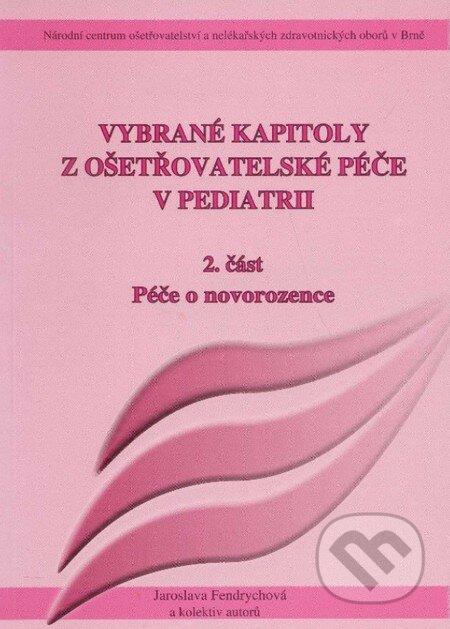 Vybrané kapitoly z ošetřovatelské péče v pediatrii - Jaroslava Fendrychová a kolektiv