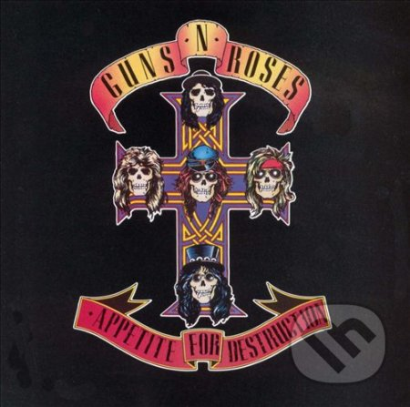 Guns N\' Roses: Appetite For Destruction - Guns N\' Roses
