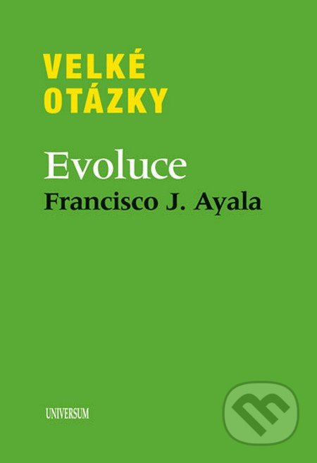 Velké otázky: Evoluce - Francisco Ayala
