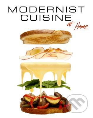 Modernist Cuisine at Home - Nathan Myhrvold , Maxime Bilet