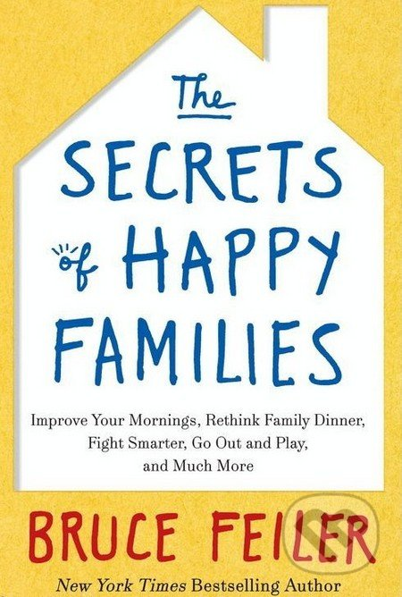The Secrets of Happy Families - Bruce Feiler