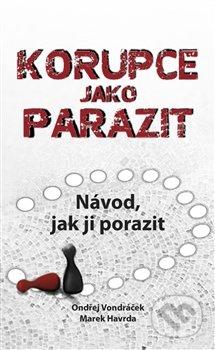 Korupce jako parazit - Marek Havrda, Ondřej Vondráček