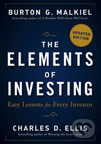 The Elements of Investing - Burton G. Malkiel, Charles D. Ellis