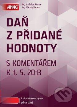 Daň z přidané hodnoty s komentářem k 1. 5. 2013 - Václav Benda, Ladislav Pitner