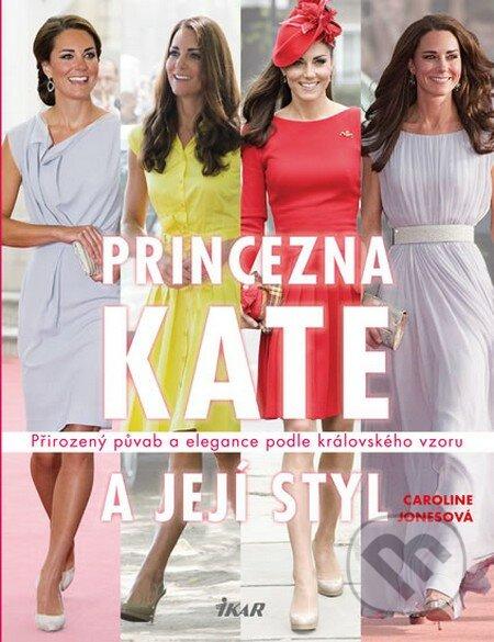 Princezna Kate a její styl - Caroline Jonesová
