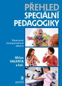 Přehled speciální pedagogiky - Milan Valenta a kolektív