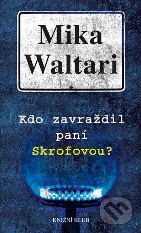 Kdo zavraždil paní Skrofovou? - Mika Waltari