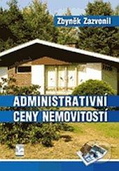 Administrativní ceny nemovitostí a jejich vývoj v letech 1964–2013 - Zbyněk Zazvonil