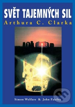 Svět tajemných sil Arthura C. Clarka - Simon Welfare, John Fairle
