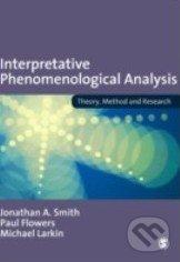 Interpretative Phenomenological Analysis - Jonathan A. Smith, Paul Flowers, Michael Larkin