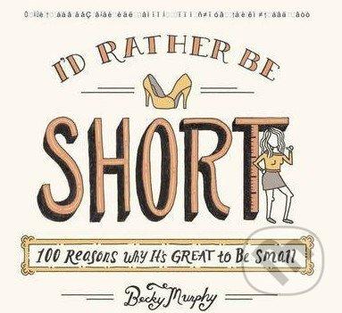 I\'d Rather Be Short - Becky Murphy