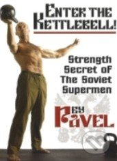 Enter the Kettlebell! - Pavel Tsatsouline