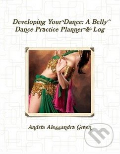 Developing Your Dance - Andria Alessandra Green