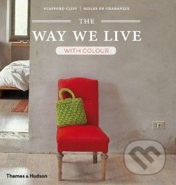The Way We Live: With Colour - Stafford Cliff, Gilles de Chabaneix