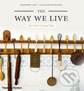 The Way We Live: In the Country - Stafford Cliff, Gilles de Chabaneix